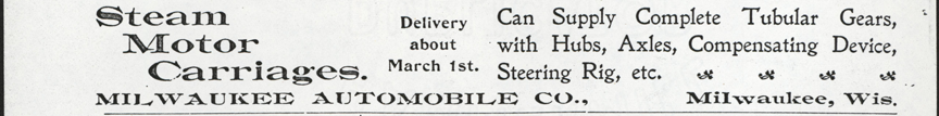 Milwaukee Aubomobile Company, Magazine Advertisement, The Automobile, February 1900, p. 35, Conde Collection.