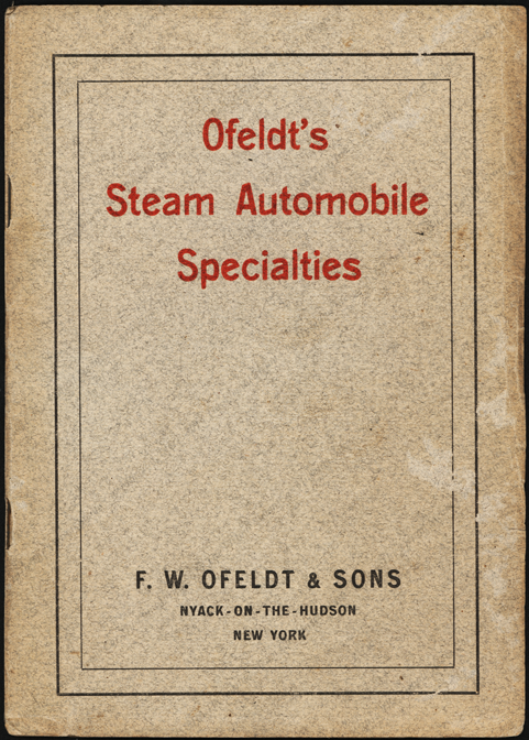 F.W. Olfeldt & Sons, Steam Automobile Specialties, 1906 Trade Catalogue, Nyack-on-the-hudson, New York